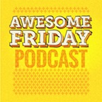 Awesome Friday Podcast 144x144