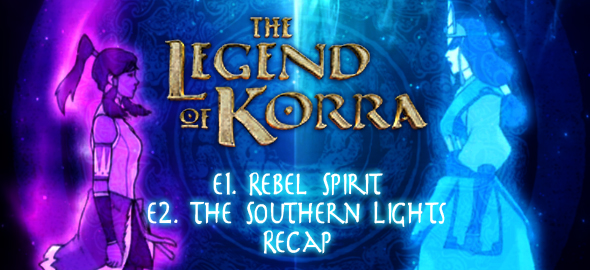 The Legend of Korra S02E01&02 Recap