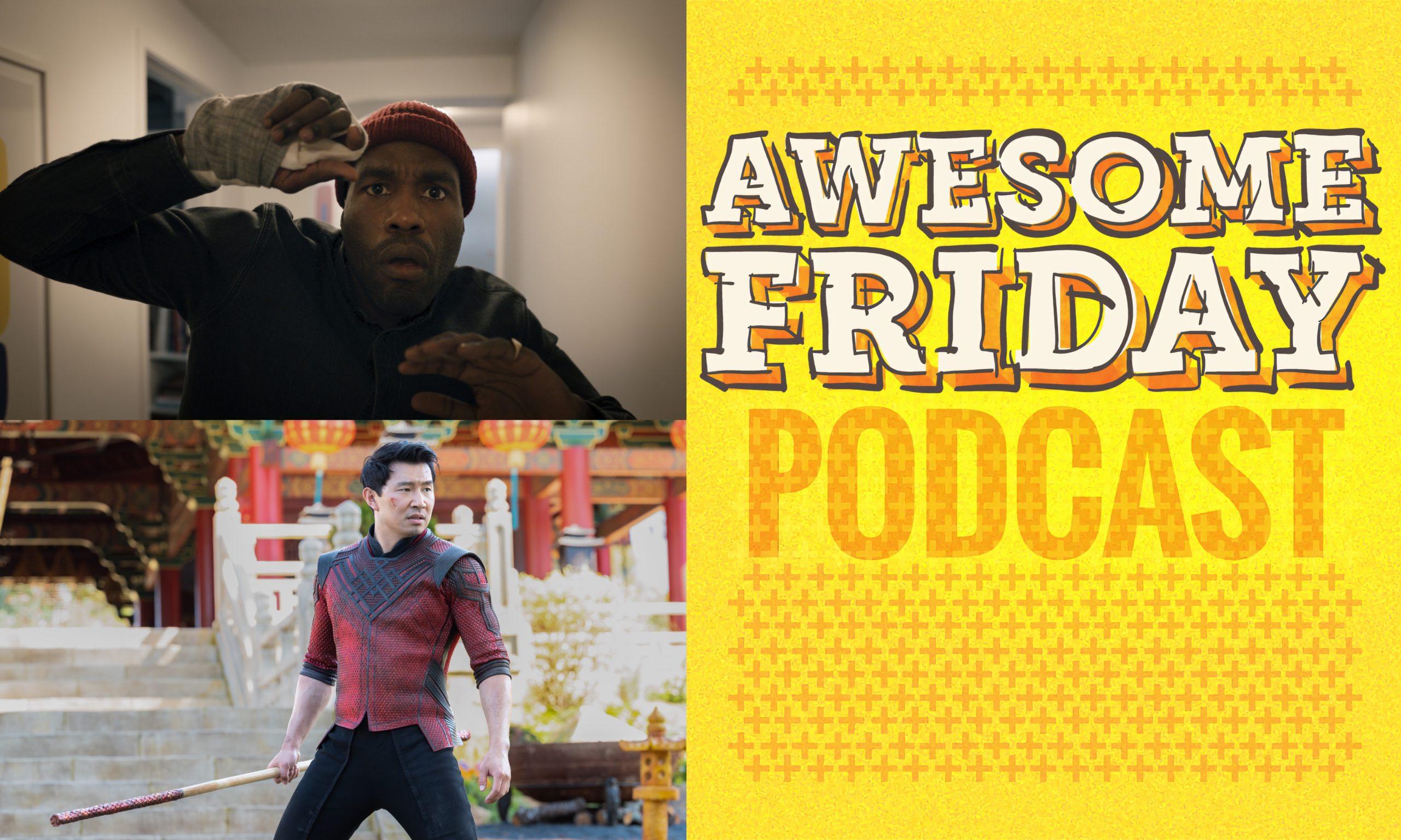 Awesome Friday Podcast Candyman & Shang-Chi