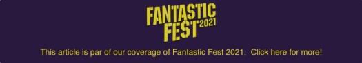 2021 Fantastic Fest Coverage Banner