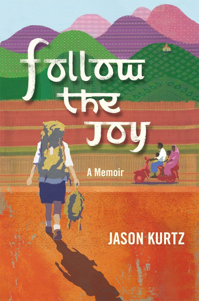 Follow the Joy – A Memoir