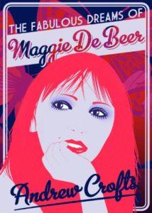 THE FABULOUS DREAMS OF MAGGIE DE BEER