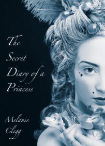 The Secret Diary of a Princess: a novel of Marie Antoinette