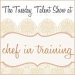 Check us out at Chef in Training's link party