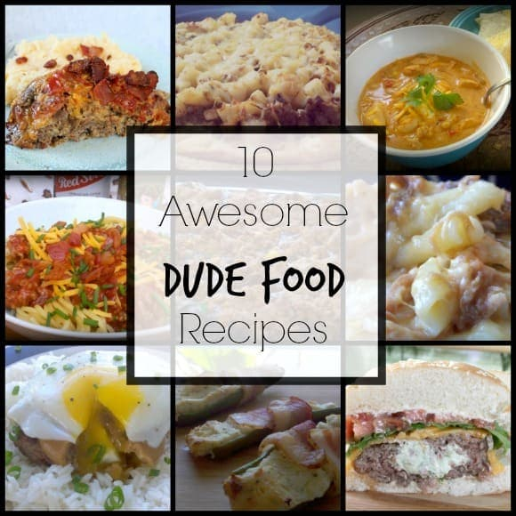 10 Awesome Dude Food Recipes