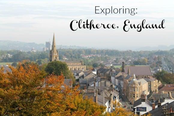Exploring: Clitheroe, England
