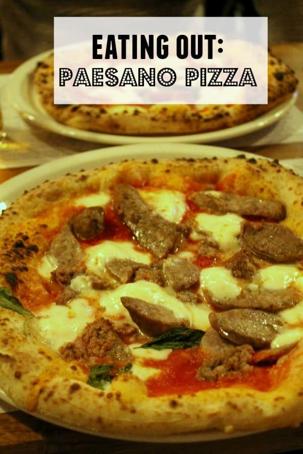 Eating Out: Paesano Pizza