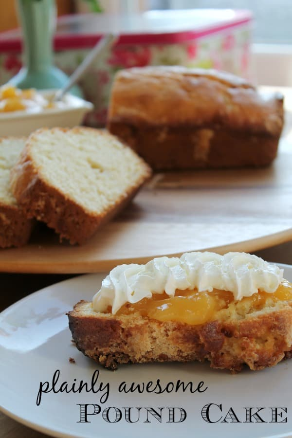 Plainly Awesome Pound Cake | How to be Awesome on $20 a Day