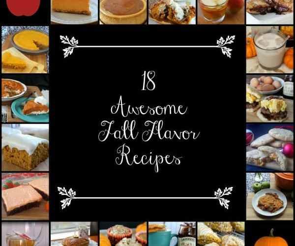 18 Awesome Fall Flavor Recipes