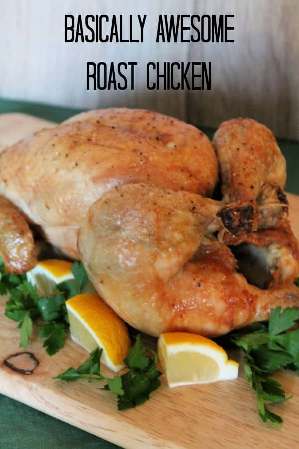 Basically Awesome Roast Chicken   How to be Awesome on $20 a Day
