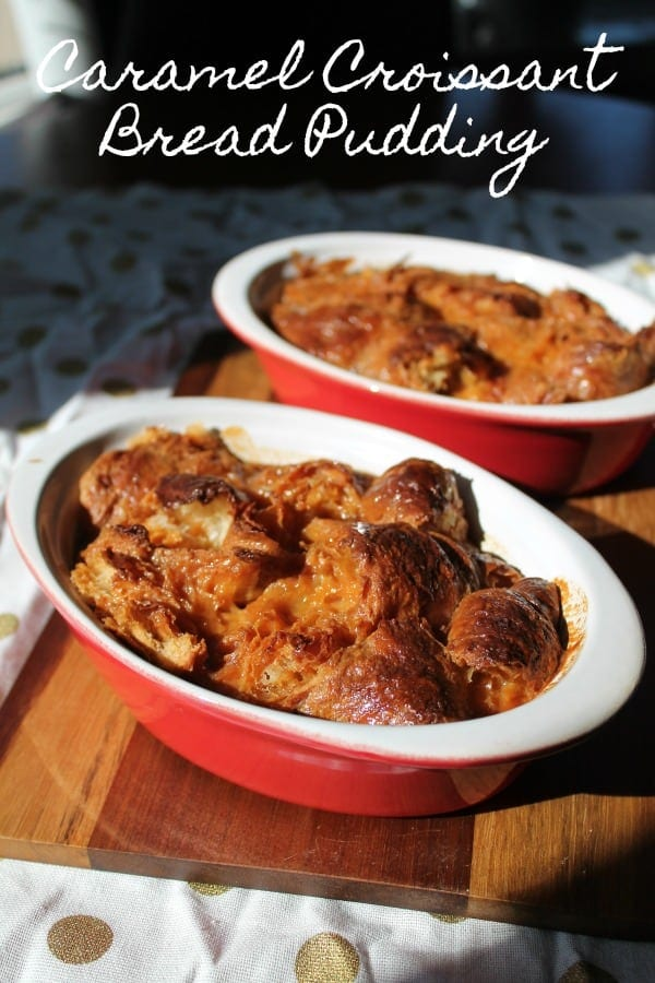 Caramel Croissant Bread Pudding | How to be Awesome on $20 a Day