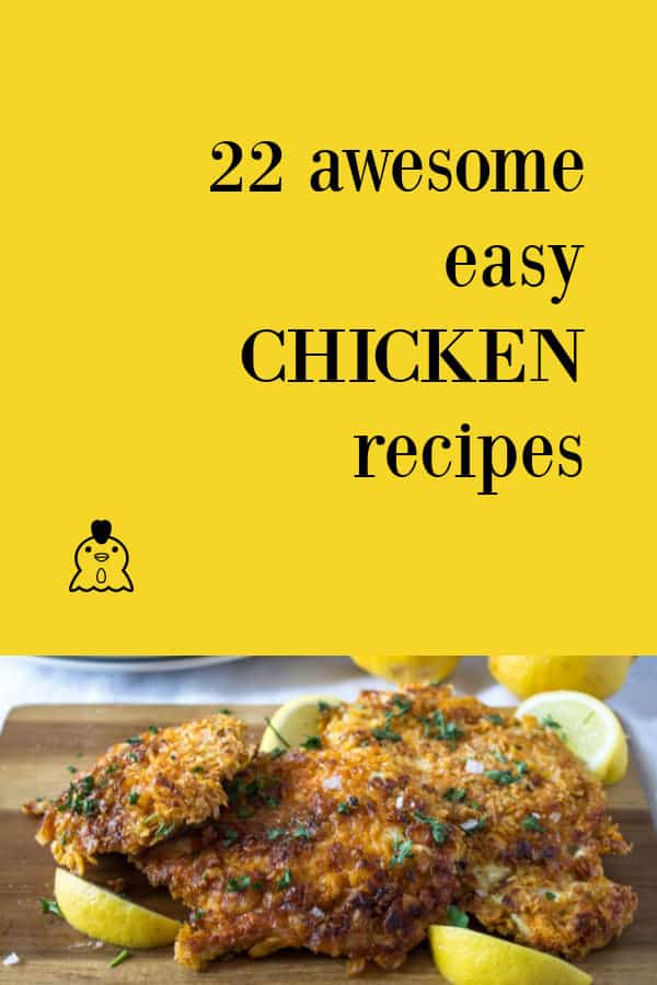 22 Awesome Easy Chicken Recipes
