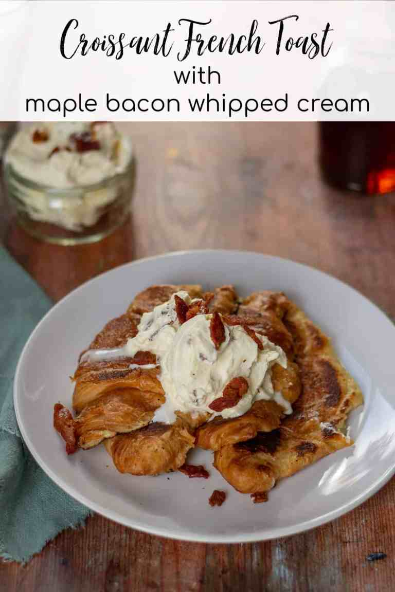 Croissant French Toast with Maple Bacon Whipped Cream with text