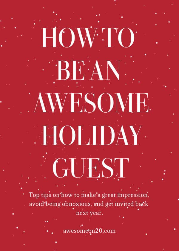 How to Be An Awesome Holiday Guest