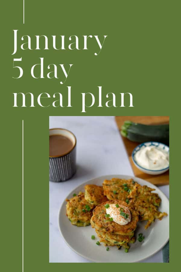 January 5 Day Meal Plan with zuchinni and potato pancakes