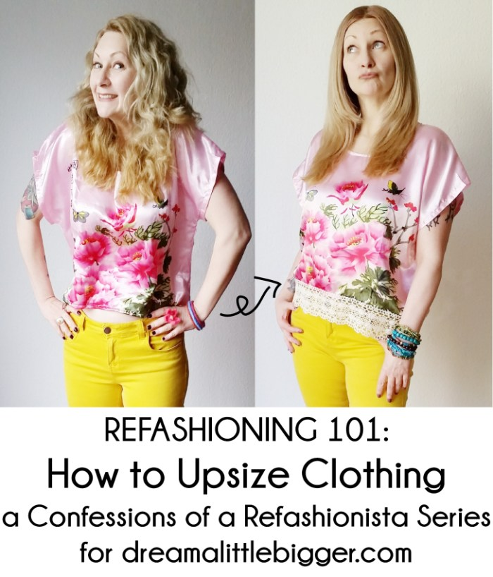 Refashioning 101: How To Upsize Clothing