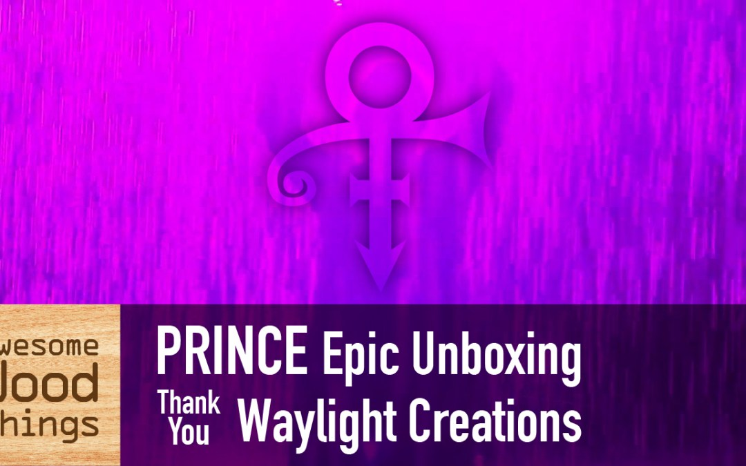 PRINCE Epic Unboxing Thank You Waylight Creations (PG-13)