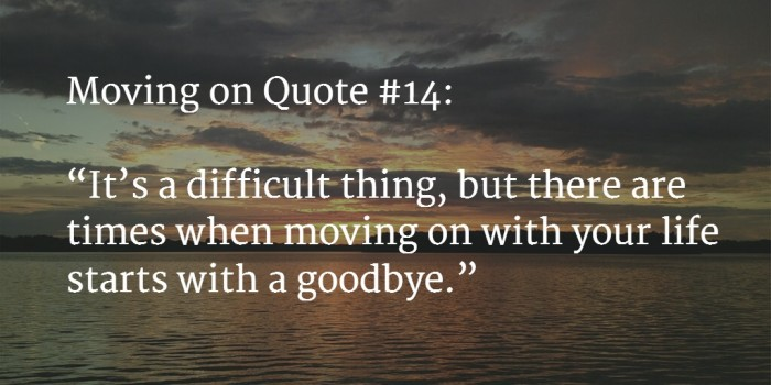 120+ [GREAT] Moving On Quotes to Start a New Journey - (Nov. 2017)