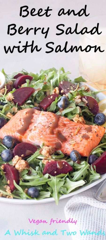 A Whisk and Two Wands, Beet and Berry Salad with salmon