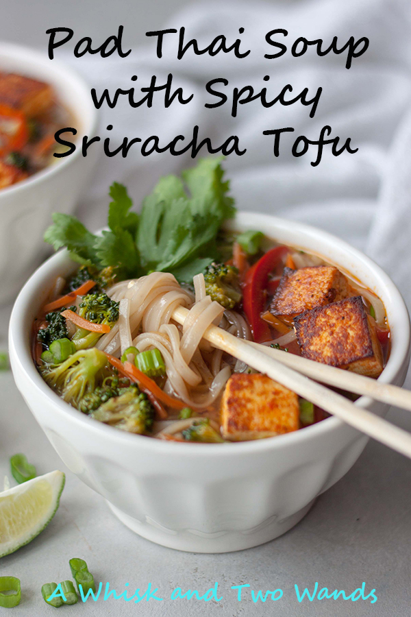 Pad Thai Soup with Spicy Sriracha Tofu