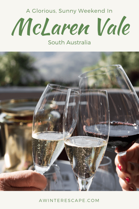 A Glorious, Sunny Weekend In Maclaren Vale: my best tips for visiting this spectacular wine region #australia #southaustralia #mclarenvale #travel #foodietravel #wine #travelblog