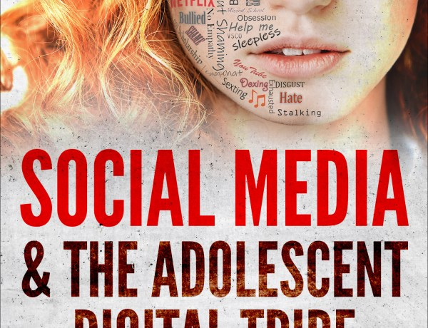 Social Media & The Adolescent Digital Tribe: Navigating the Teen World State