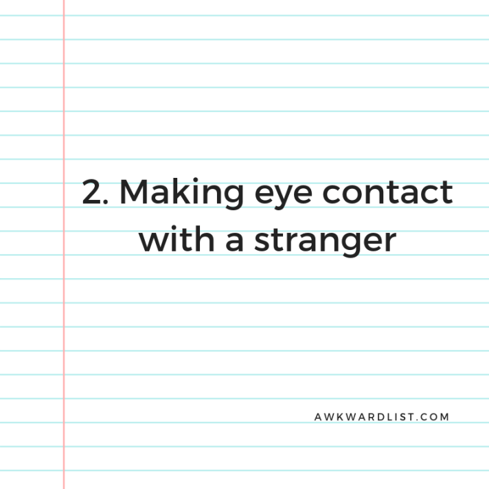 2. Making eye contact with a stranger