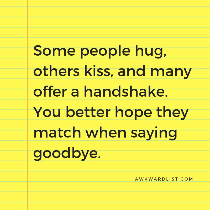 Awkward Goodbyes