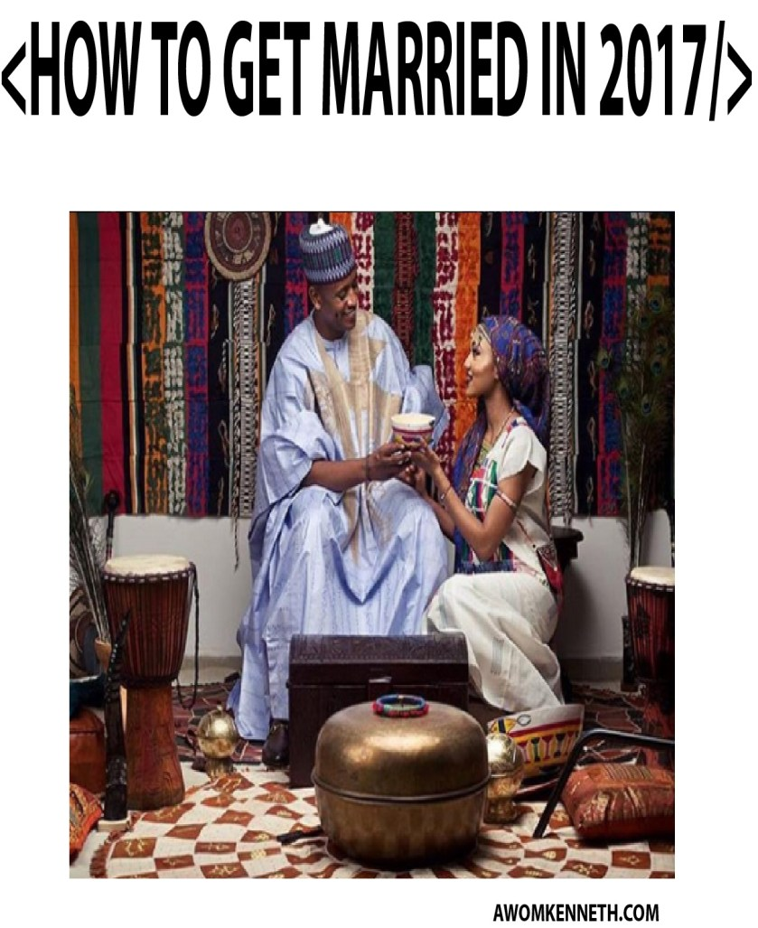 how to get maried in 2017 awomkenneth.com