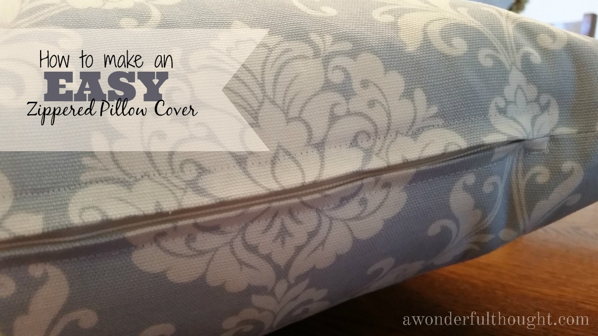 How To Make A Decorative Pillow With A Zipper : How to make an easy zippered pillow cover - A Wonderful Thought