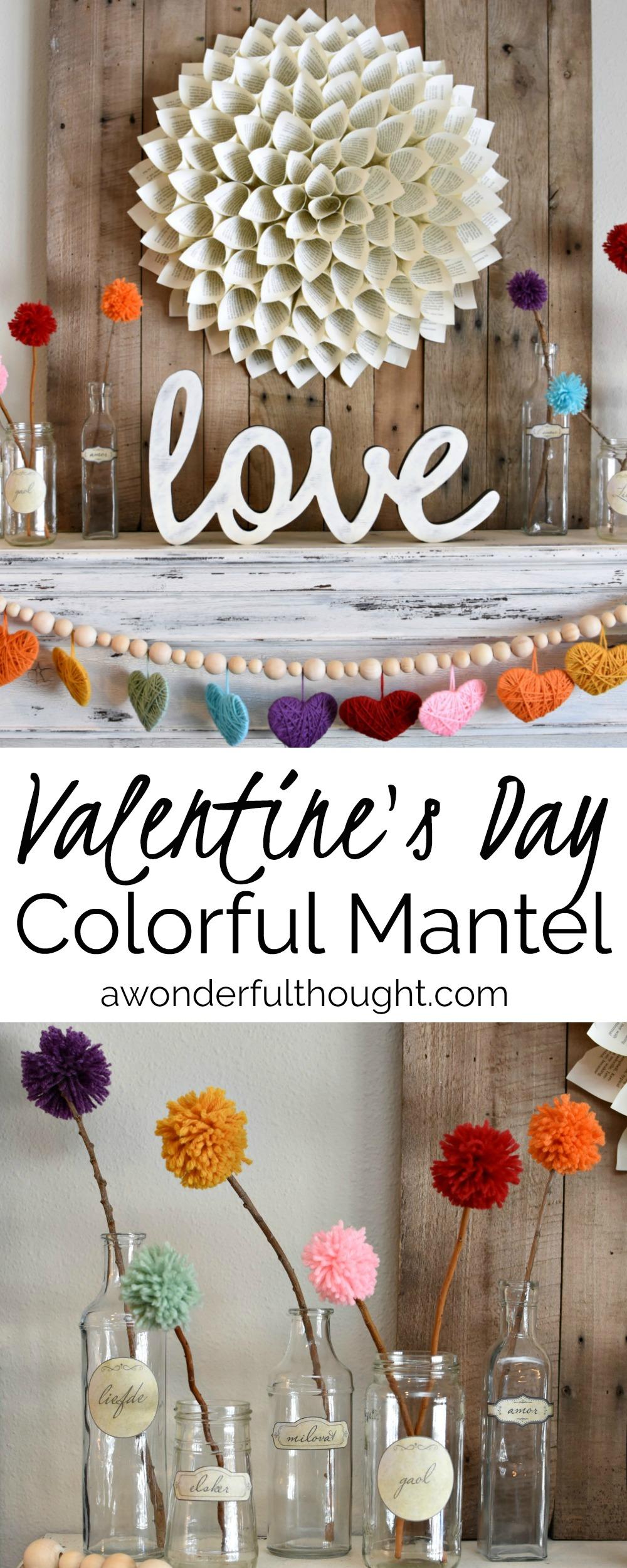 Colorful Valentine's Day Mantel #valentinesday #valentinesdaydecor #valentinesdaymantel #awonderfulthought