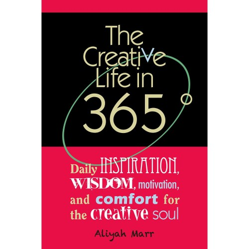 The Creative Life in 365 Degrees - Aliyah Marr