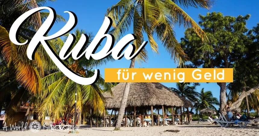 Kuba Spartipps für Backpacker: So erlebst Du Kuba authentisch!
