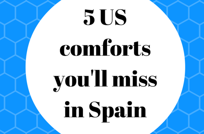 US comforts you'll miss in Spain