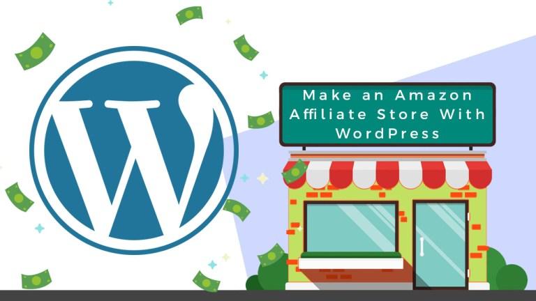 Make an Amazon Affiliate Store With WordPress