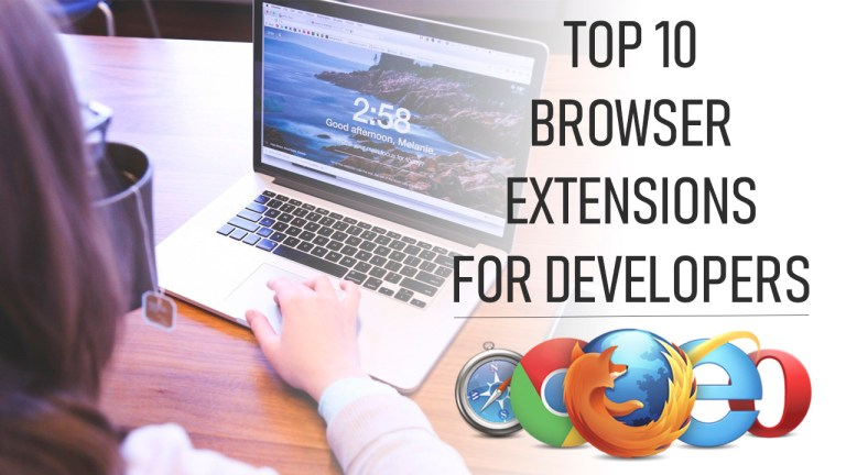 Top 10 Browser Extensions For Developers