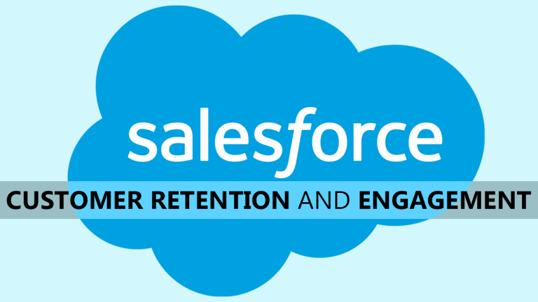 How Can You Effectively Use Salesforce For Customer Retention And Engagement