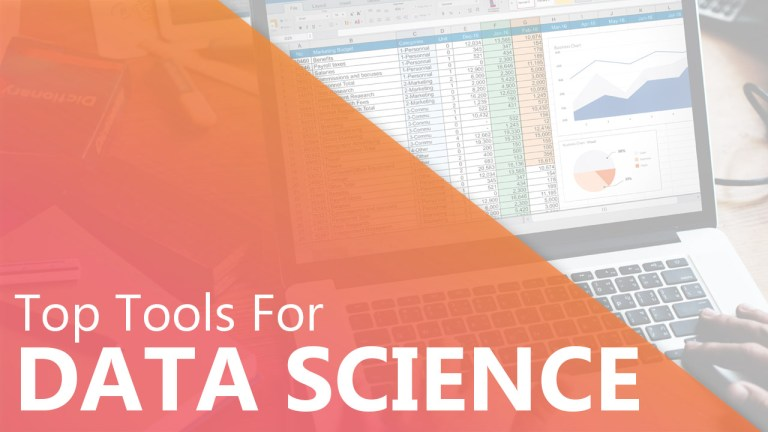 Top Tools For Data Science