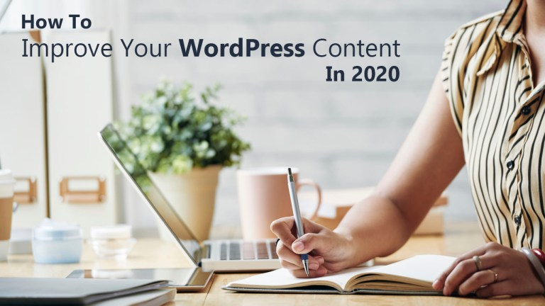 How To Improve Your WordPress Content In 2020