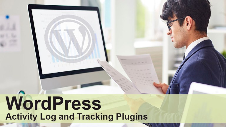 7 Best WordPress Activity Log and Tracking Plugins