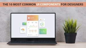 The 10 Most Common UI Components for Designers