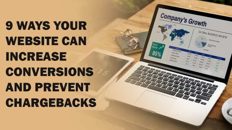 9 Ways Your Website Can Increase Conversions and Prevent Chargebacks