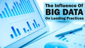 The Influence Of Big Data On Lending Practices