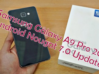 Galaxy A9 Pro 2016 Android 7.0 Nougat Update
