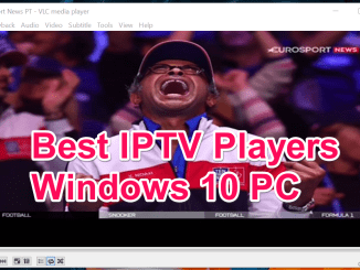 Best IPTV Players for Windows 10 PC Computers Desktop and Laptop