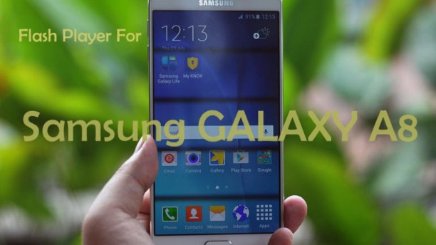 samsung Galaxy A8 Flash Player