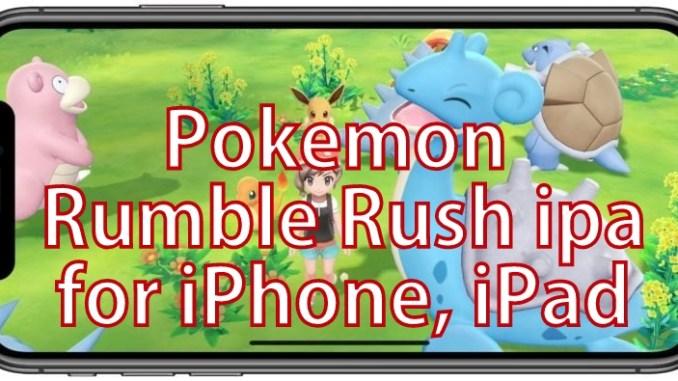 Pokemon Rumble Rush iPA for iPhone iPad iOS devices