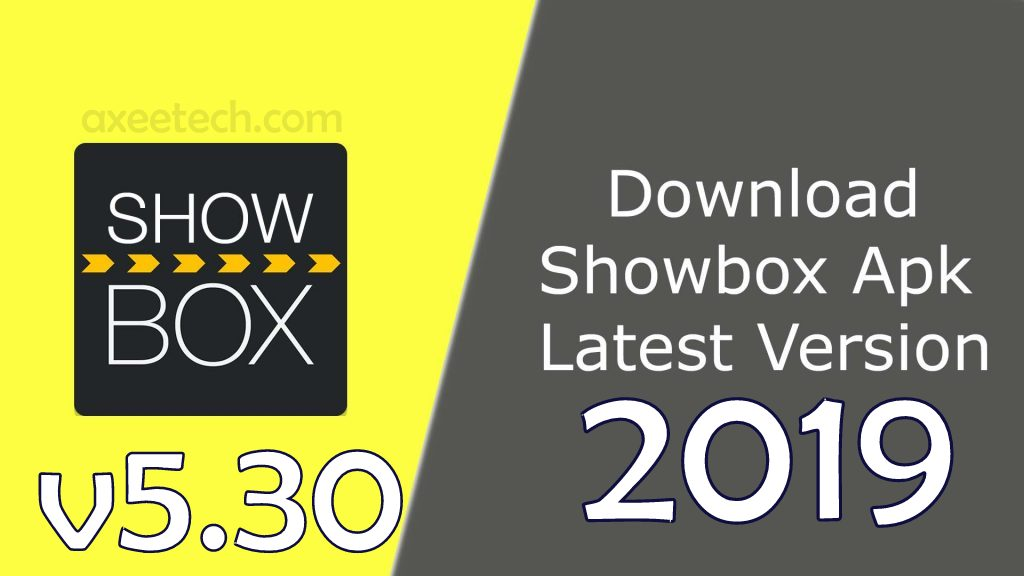 Download ShowBox 5 30 Apk, Latest version May 2019  | AxeeTech