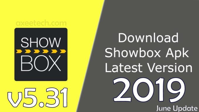Showbox 5.31 Apk June 2019 Lime Player