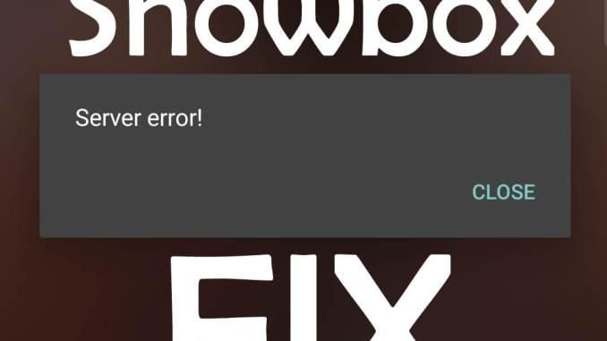 Showbox Server Error Fix July 2019